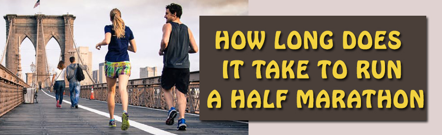 how-long-does-it-take-to-run-a-half-marathon