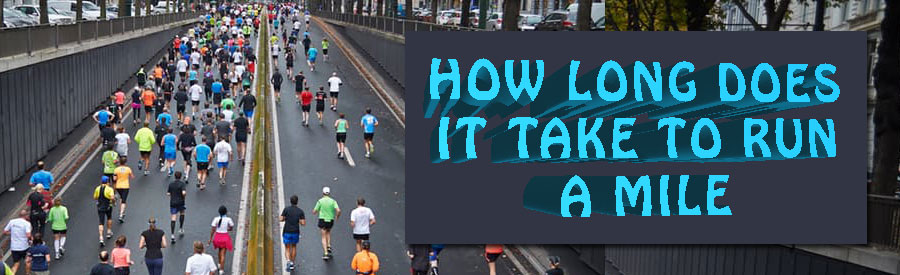how-long-does-it-take-to-run-a-mile