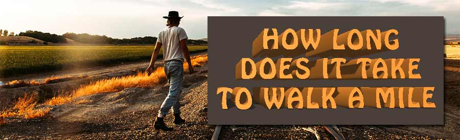 how-long-does-it-take-to-walk-a-mile